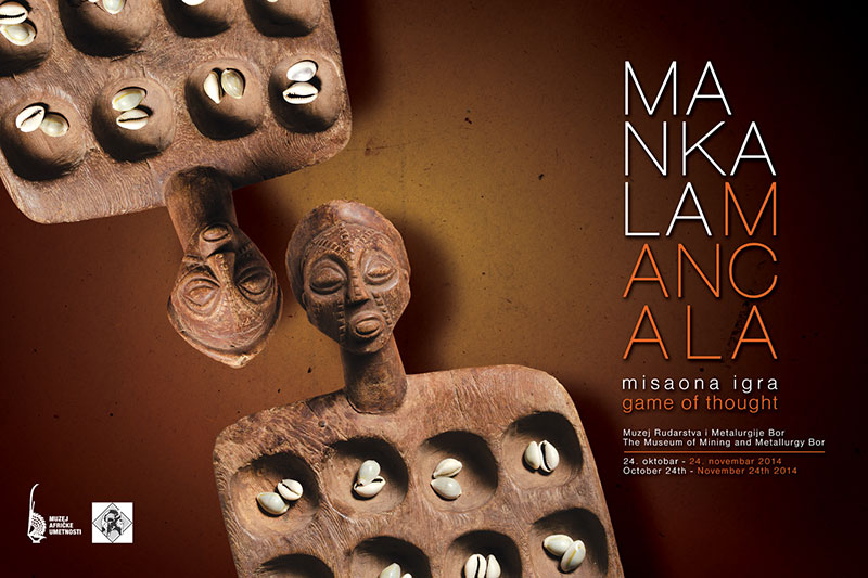 MANCALA, GAME OF THOUGHT EXHIBITION IN BOR !