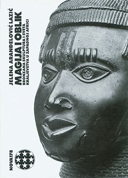 Magic and Form: Bronze Sculpture and Holly Kingdoms of West Africa